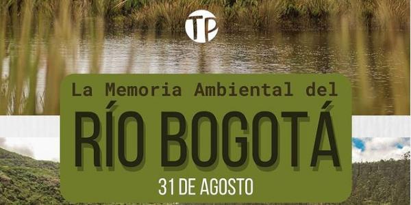 La Memoria Ambiental de Río Bogotá